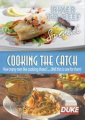Cooking the Catch: River To Reef Special
