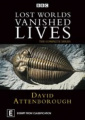 Lost Worlds Vanished Lives - David Attenborough