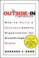 The Outside-in Corporation: How to Build a Customer-centric Organization for Breakthrough Results