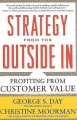 Strategy from the Outside in: How to Profit from Customer Value