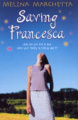 Saving Francesca by Melina Marchetta (UK paperback, 2004)