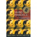 Saving Francesca by Melina Marchetta (Australian B format, 2006)