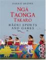 Nga Taonga Takaro: Maori Sports and Lesiure Activities