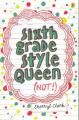 Sixth Grade Style Queen (not!)