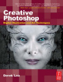 Creative Photoshop: Digital Illustration and Art Techniques, Covering Photoshop CS3 with CDROM