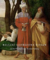 Bellini, Giorgione, Titian: And the Renaissance of Venetian Painting