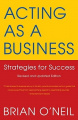 Acting as a Business: Strategies for Success (Acting as a Business: Strategies for Success)