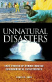 Unnatural Disasters: Case Studies of Human-Induced Environmental Catastrophes