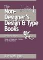 The Non-Designer's Design and Type Book: Design and Typographic Principles for the Visual Novice
