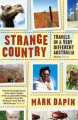 Strange Country: Travels in a Very Different Australia
