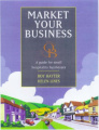 Market Your Business: A Guide for Small Hospitality Businesses (Hospitality Training Foundation Quality Business Guides)