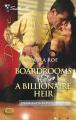 Boardrooms & a Billionaire Heir by Paula Roe