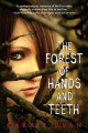 The Forest of Hands and Teeth by Carrie Ryan - US edition
