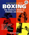 Boxing: The Complete Guide to Training and Fitness