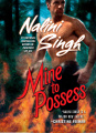 Mine to Possess by Nalini Singh (Psy-Changeling Series, Book 4)