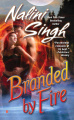 Branded by Fire by Nalini Singh (Psy-Changeling Series, Book 6)