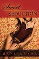 Sweet Seduction by Maya Banks (Sweet Series, Book 3)