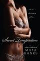 Sweet Temptationn by Maya Banks (Sweet Series, Book 4)
