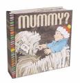 Mummy?