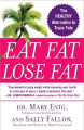 Eat Fat, Lose Fat: The Healthy Alternative to Trans Fat