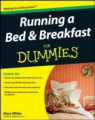 Running a Bed and Breakfast for Dummies (For Dummies)