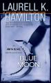 Blue Moon by Laurell K. Hamilton (Anita Blake, Vampire Hunter, Book 8)