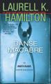 Danse Macabre by Laurell K. Hamilton (Anita Blake, Vampire Hunter, Book 14)