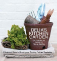 Delia's Kitchen Garden: A Beginners' Guide to Growing and Cooking Fruit and Vegetables