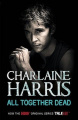 All Together Dead by Charlaine Harris (True Blood, Book 7)