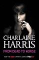 From Dead to Worse by Charlaine Harris (True Blood, Book 8)