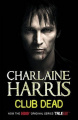 Club Dead by Charlaine Harris (True Blood, Book 3)