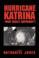 Hurricane Katrina--What Really Happened?!