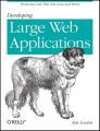 Developing Large Web Applications: Producing Code That Can Grow