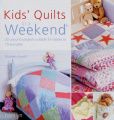 Kids Quilts in A Weekend: 20 Colourful Projects Suitable fo Babies to 10-Year-Olds