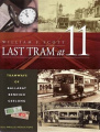 Last Tram at Eleven: Tramways of Ballarat, Bendigo and Geelong