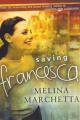Saving Francesca by Melina Marchetta (Original Australian C format, 2003)