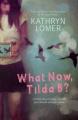 What Now, Tilda B?
