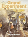 The Grand Experiment: The Birth of the Railway Age 1820 - 1845