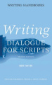 Writing Dialogue for Scripts (Writing Handbooks S.)