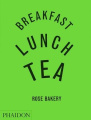 Breakfast, Lunch and Tea: The Many Little Meals of Rose Bakery