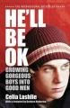 He'll be Ok: Growing Gorgeous Boys into Good Men
