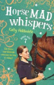 Horse Mad Whispers (Horse Mad S.)