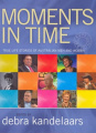 Moments in Time: True Life Stories of Australian Men and Women