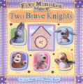 Two Brave Knights (Five Minutes More S.)