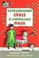 Extraordinary Ernie and Marvellous Maud (Ernie and Maud)
