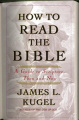 How to Read the Bible: A Guide to Scripture Then and Now