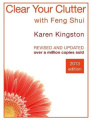 Clear Your Clutter with Feng Shui: Space Clearing Can Change Your Life