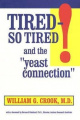Tired So Tired: And the Yeast Connection