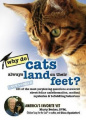 Do Cats Always Land on Their Feet?: 101 of the Most Perplexing Questions Answered about Feline Unfathomables, Medical Mysteries & Befuddling Behaviors