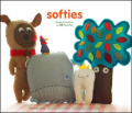 Softies: Simple Instructions for 25 Plush Pals with Pattern(s)